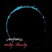 Only Lonely von ACTORS