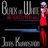 Black on White- Big Screen Piano Vol. 2 by Jonas Kvarnström