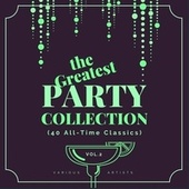 The Greatest Party Collection (40 All-Time Classics), Vol. 2 von Various Artists