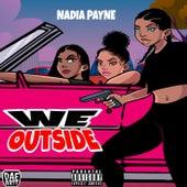 We Outside by Nadia Payne