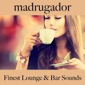 Madrugador: Finest Lounge & Bar Sounds de ALLTID