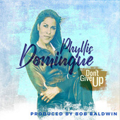 Don't Give Up fra Phyllis Domingue