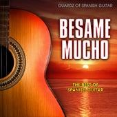 Besame Mucho: The Best of Spanish Guitar by Guardz of Spanish Guitar
