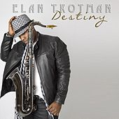 Destiny - Single de Elan Trotman