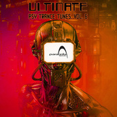 Ultimate Psy Trance Tunes, Vol. 6 by Various Artists