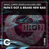 Papa's Got a Brand New Bag de Magic Carpet Riders