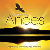 Spirit Of The Andes by Gheorghe Zamfir