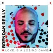 Love Is a Losing Game de Brendan Reilly
