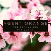 The Beggar and the Queen de Agent Orange