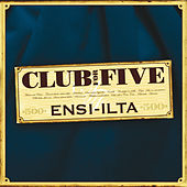 Ensi-ilta by Club For Five