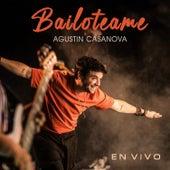 Bailoteame (En Vivo) de Agustin Casanova