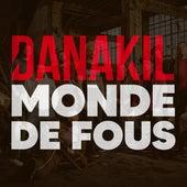 Monde de fous by Danakil