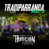 La Tradiparranda Vol.2 by Banda Tradicion Sinaloense