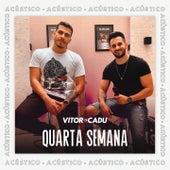 Quarta Semana (Acústico) de Vitor