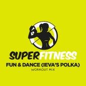Fun & Dance (Ieva's Polka) (Workout Mix) von Super Fitness