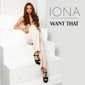 Want That by Iona