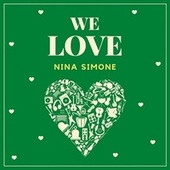 We Love Nina Simone by Nina Simone
