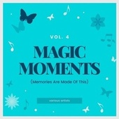 Magic Moments (Memories Are Made of This), Vol. 4 by Various Artists