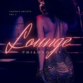 Lounge Philosophy, Vol. 2 by Various Artists