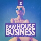 Raw House Business, Vol. 2 by Various Artists