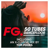 50 Tubes Dancefloor 2021 (exclusive mix by Tom Pooks) (by FG) de Various Artists