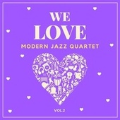 We Love Modern Jazz Quartet, Vol. 2 by Modern Jazz Quartet