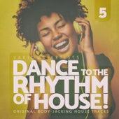 Dance to the Rhythm of House!, Vol. 5 de Various Artists