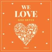 We Love Gigi Gryce, Vol. 2 by Gigi Gryce