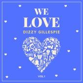 We Love Dizzy Gillespie, Vol. 1 by Dizzy Gillespie