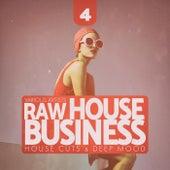 Raw House Business, Vol. 4 von Various Artists