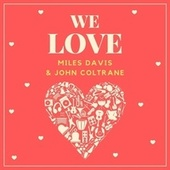 We Love Miles Davis & John Coltrane von Miles Davis