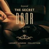 Beyond the Secret Door (Luxury Lounge Collection), Vol. 1 de Various Artists