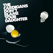 Don't Blame Your Daughter (Diamonds) de The Cardigans