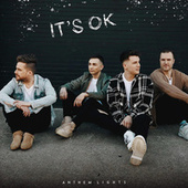 It's OK by Anthem Lights