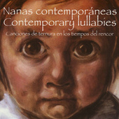 Nanas Contemporáneas / Contemporary Lullabies: Canciones de Ternura en los Tiempos del Rencor by German Garcia