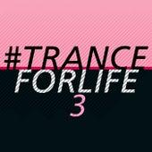 #tranceforlife, Vol. 3 von Various Artists
