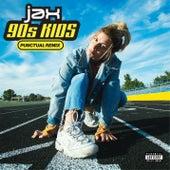 90s Kids (Punctual Remix) by Jax