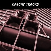 Catchy Tracks by Various Artists