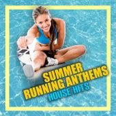 Summer Running Anthems: House Hits de Various Artists