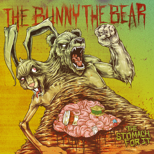 The Stomach For It by The Bunny The Bear
