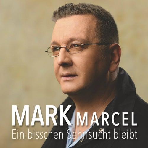 Ein bisschen Sehnsucht bleibt von Mark Marcel