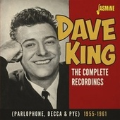 The Complete Recordings (Parlophone, Decca & Pye) 1955-1961 by Dave King
