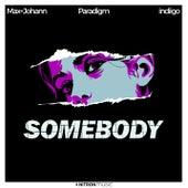 Somebody by Max + Johann