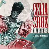 Viva México: La Reina Le Canta México by Celia Cruz