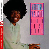 God Is Love (Remastered) by Albertina Walker