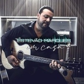 Estevão Marques: Em Casa de Estevão Marques
