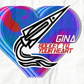 Rocket To Your Heart von Gina