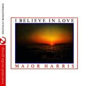 I Believe In Love (Bonus Tracks) [Remastered] by Major Harris