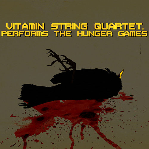 Vitamin String Quartet Performs The Hunger Games by Vitamin String Quartet