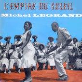 L'Empire Du Soleil by Michel Legrand